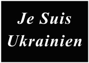 Je suis Ukrainien